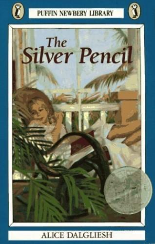 SILVER PENCIL By ALICE DALGLIESH