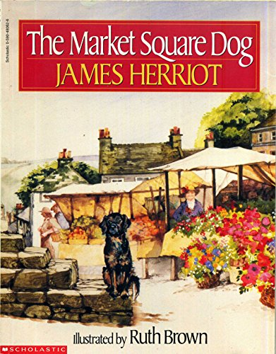 The Market Square Dog By James / illust.by Ruth Brown Herriot