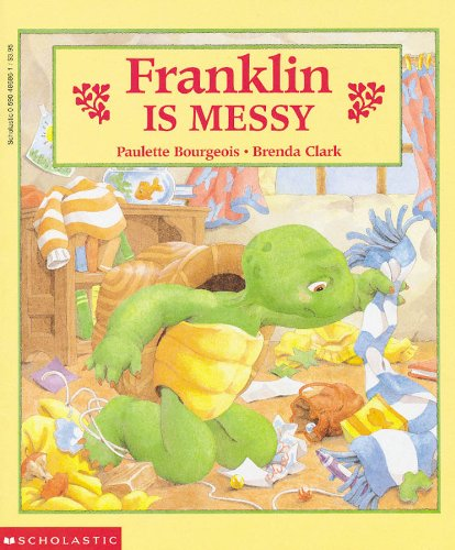 Franklin is Messy By Paulette Bourgeois