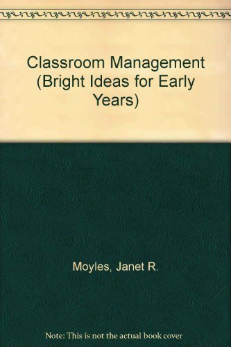 Classroom Management By Janet R. Moyles