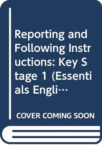 Reporting and Following Instructions: Key Stage 1 (Essentials English) by Dee Reid