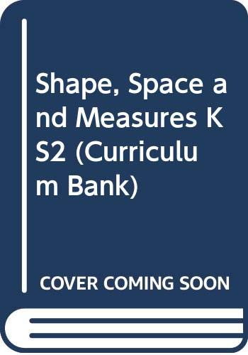 Shape, Space and Measures KS2 (Curriculum Bank) By Jenny Nash