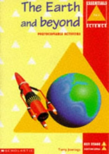 The Earth and Beyond KS2 By Terry Jennings