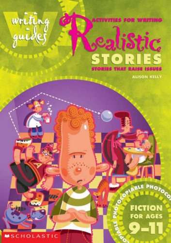 Activities for Writing Realistic Stories 9-11 By Alison Kelly