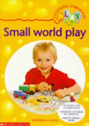 Small World Play By Barbara J. Leach