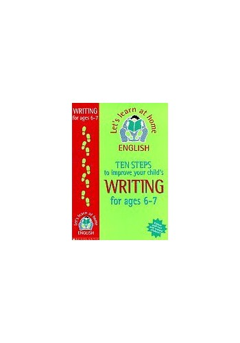 Ten Steps to Improve Your Child's Writing By Sue Palmer