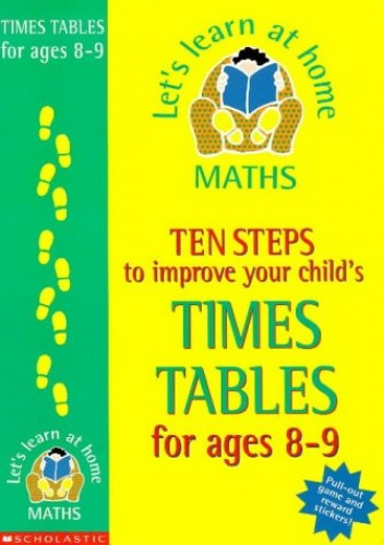 Ten Steps to Improve Your Child's Times Tables By Ian Gardner