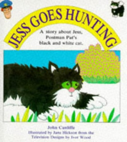 Jess Goes Hunting By John Cunliffe