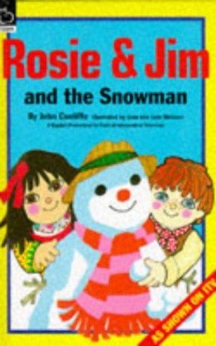Rosie and Jim and the Snowman By John Cunliffe