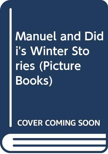 Manuel and Didi's Winter Stories By Erwin Moser