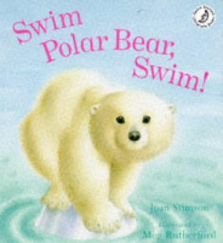 Swim Polar Bear, Swim! By Joan Stimson
