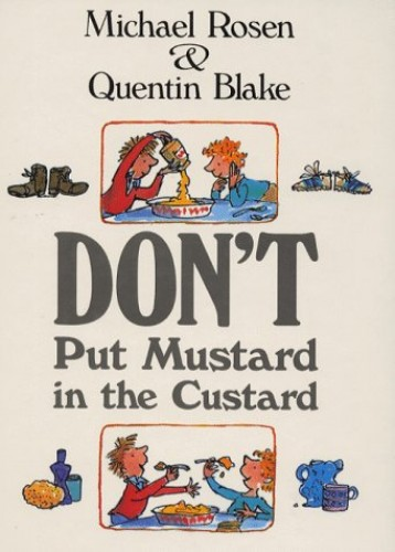 Don't Put Mustard in the Custard by Michael Rosen