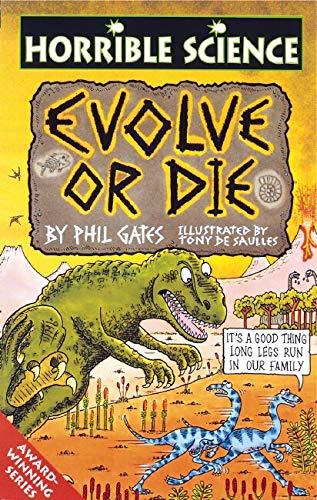 Horrible Science: Evolve or Die By Phil Gates