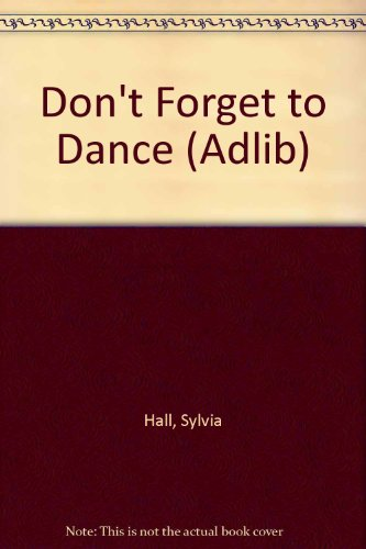 Don't Forget to Dance by Sylvia Hall