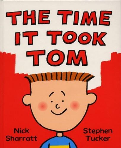 The Time it Took Tom By Nick Sharratt
