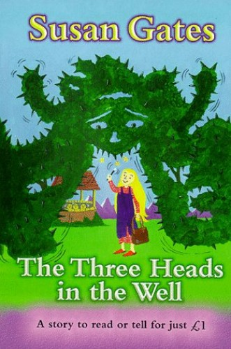 The Three Heads in the Well By Susan P. Gates