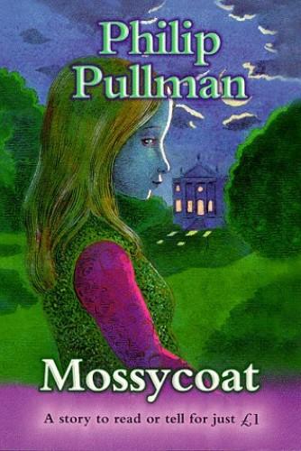 Mossycoat by Philip Pullman