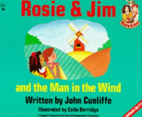 Rosie and Jim and the Man in the Wind By John Cunliffe