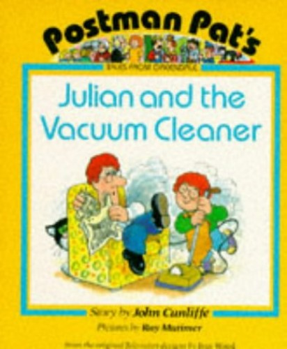 Julian and the Vacuum Cleaner By John Cunliffe