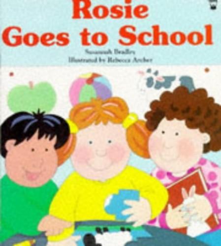 Rosie Goes to School By Susannah Bradley