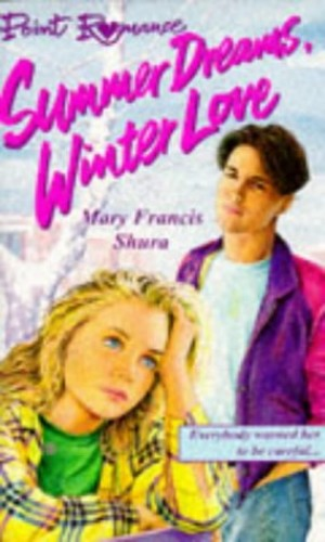 Summer Dreams, Winter Love By Mary Francis Shura