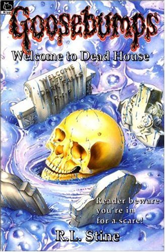 Welcome to Dead House (Goosebumps) By R. L. Stine