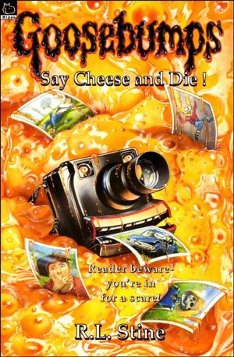 Say Cheese And Die! By R. L. Stine