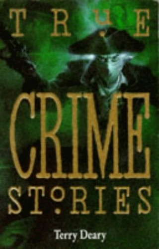 True Crime Stories By Terry Deary