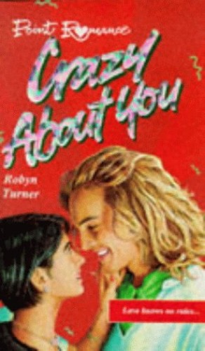 Crazy About You By Robyn Turner