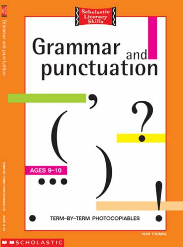 Grammar and Punctuation 9-10 Years: Bk.3: 9-10: Term by Term Photocopiables by Huw Thomas