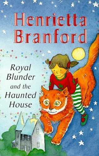 Royal Blunder and the Haunted House By Henrietta Branford