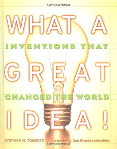 What a Great Idea! By Stephen Tomecek
