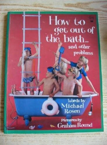 How to Get Out of the Bath and Other Problems (Hippo books) By Graham Round