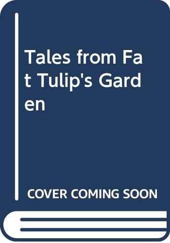 Tales from Fat Tulip's Garden By Debbie Gates