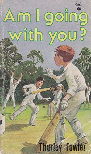 Am I Going with You? By Thurley Fowler