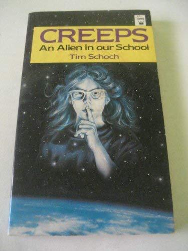 Creeps By Tim Schoch