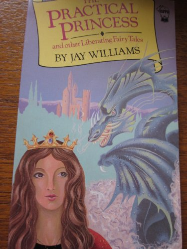 """""""The Practical Princess and Other Liberating Fairy Tales By Jay Williams"""