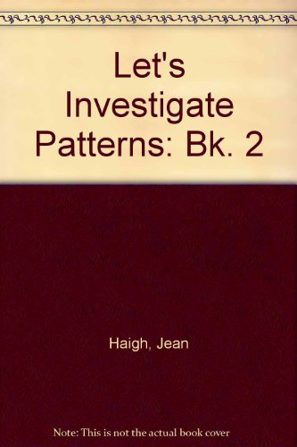Let's Investigate Patterns By Jean Haigh