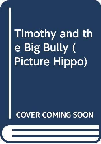 Timothy and the Big Bully By J. Dinardo