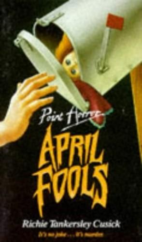April Fools by Richie Tankersley Cusick