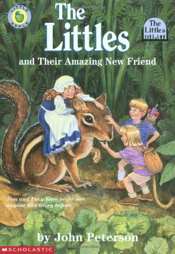 The Littles and Their Amazing New Friend By John Lawrence Peterson