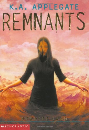 Remnants #4: Nowhere Land By Katherine Applegate