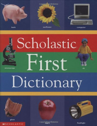 Scholastic First Dictionary By Judith S. Levey