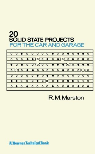 Twenty Solid State Projects for the Car and Garage By R.M. Marston