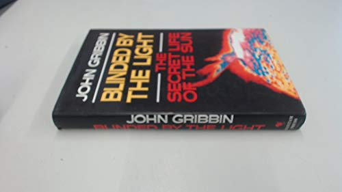 Blinded by the Light By John Gribbin