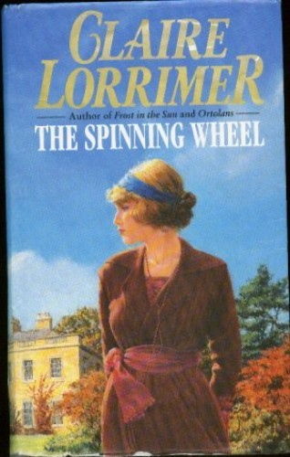 The Spinning Wheel By Claire Lorrimer