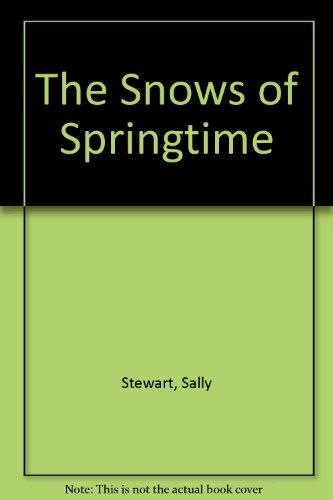 The Snows of Springtime By Sally Stewart