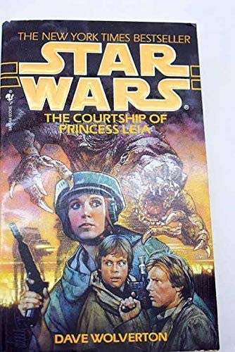 Star Wars: The Courtship of Princess Leia By Dave Wolverton