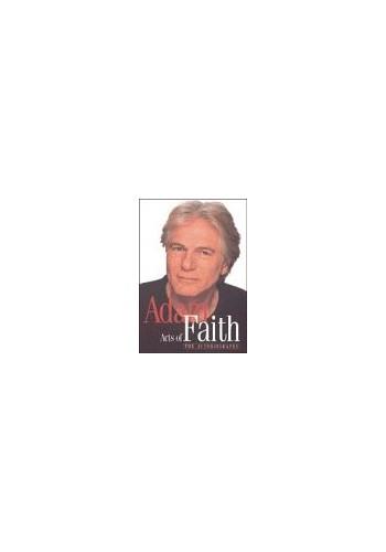Acts of Faith: The Autobiography By Adam Faith