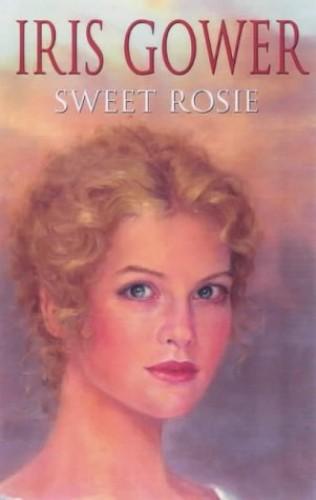 Sweet Rosie By Iris Gower